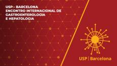 USP I BARCELONA  - ENCONTRO INTERNACIONAL DE GASTROENTEROLOGIA E HEPATOLOGIA MÓDULO - GASTROENTEROLOGIA