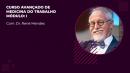 DVD + ONLINE - CURSO AVANÇADO EM MEDICINA DO TRABALHO - Prof. René Mendes - Módulo I