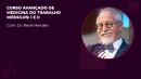 DVD + ONLINE - CURSO AVANÇADO EM MEDICINA DO TRABALHO - Prof. René Mendes - Mód I e II