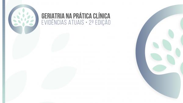 Geriatria na prática clínica: evidências atuais - 2ª Edição
