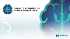 Curso de Extensão em Clínica Psiquiátrica