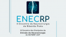 ENECRP- II e IX ENCONTRO DOS DISCIPULOS DA DISCIPLINA DE NEUROCIRURGIA DO HCFMRP-USP/2020