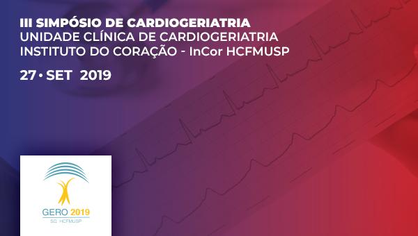 III SIMPOSIO DE CARDIOGERIATRIA – INCOR HCFMUSP