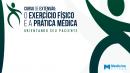 O Exercício e a Prática Médica – Orientando seu paciente