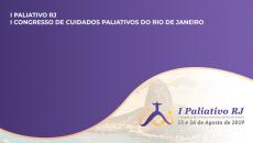 CONGRESSO DE CUIDADOS PALIATIVOS DO RIO DE JANEIRO 2019