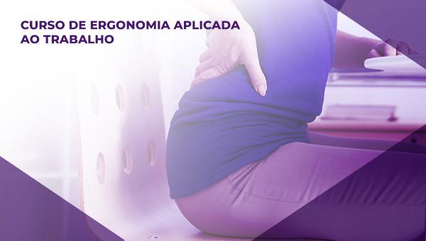 CURSO DE ERGONOMIA APLICADA AO TRABALHO
