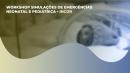 WORKSHOP SIMULAÇÕES DE EMERGÊNCIAS NEONATAL E PEDIÁTRICA