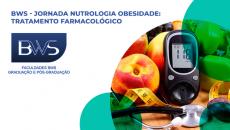 BWS - Jornada Nutrologia Obesidade: Tratamento Farmacoterapico