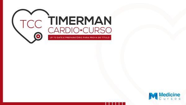 TCC – TIMERMAN CARDIO CURSO – PREPARATÓRIO PARA PROVA DE TITULO