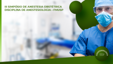 DVD - III SIMPÓSIO DE ANESTESIOLOGIA OBSTÉTRICA - DISCIPLINA DE ANESTESIOLOGIA - FMUSP